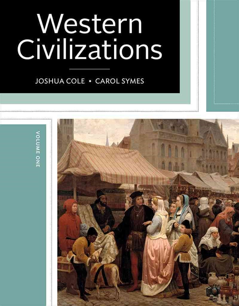 Western Civilizations Their History & Their Culture 19E Volume 1