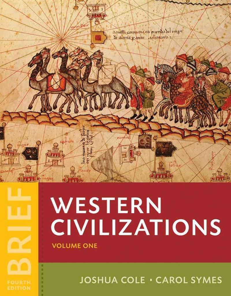 Western Civilizations Their History & Their Culture E Brief Volume 1 Chapters 1-16