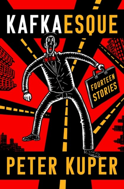 Kafkaesque - Fourteen Short Stories