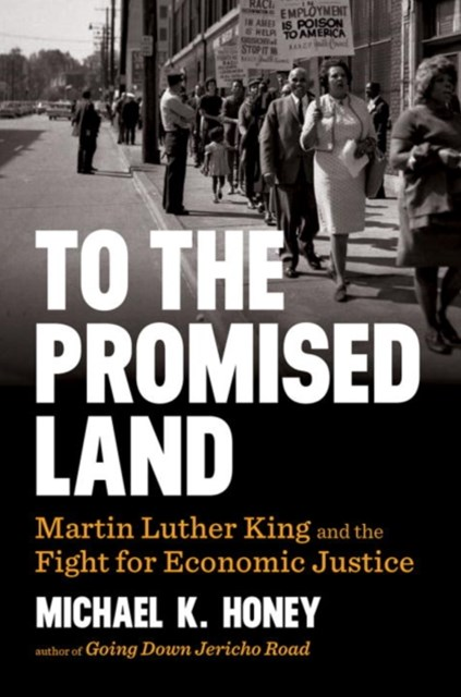 To the Promised Land Martin Luther King and the Fight for Economic Justice