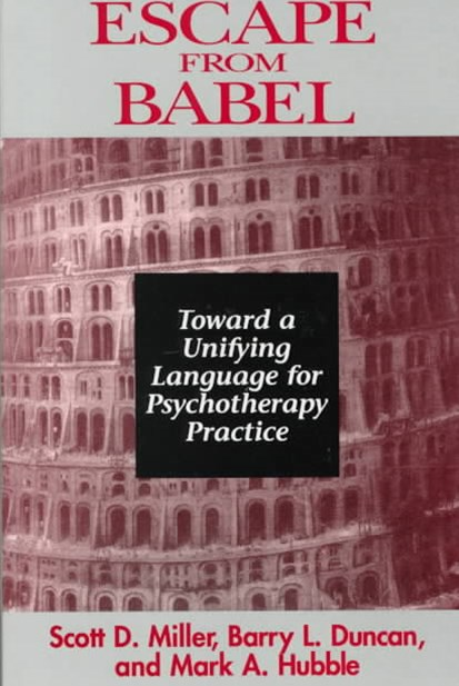 Escape From Babel Toward a Unifying Language for Psychotherapy Practice