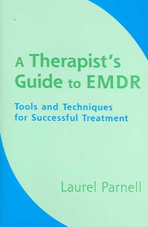 A Therapist's Guide to Emdr Tools and Techniques for Successful Treatment