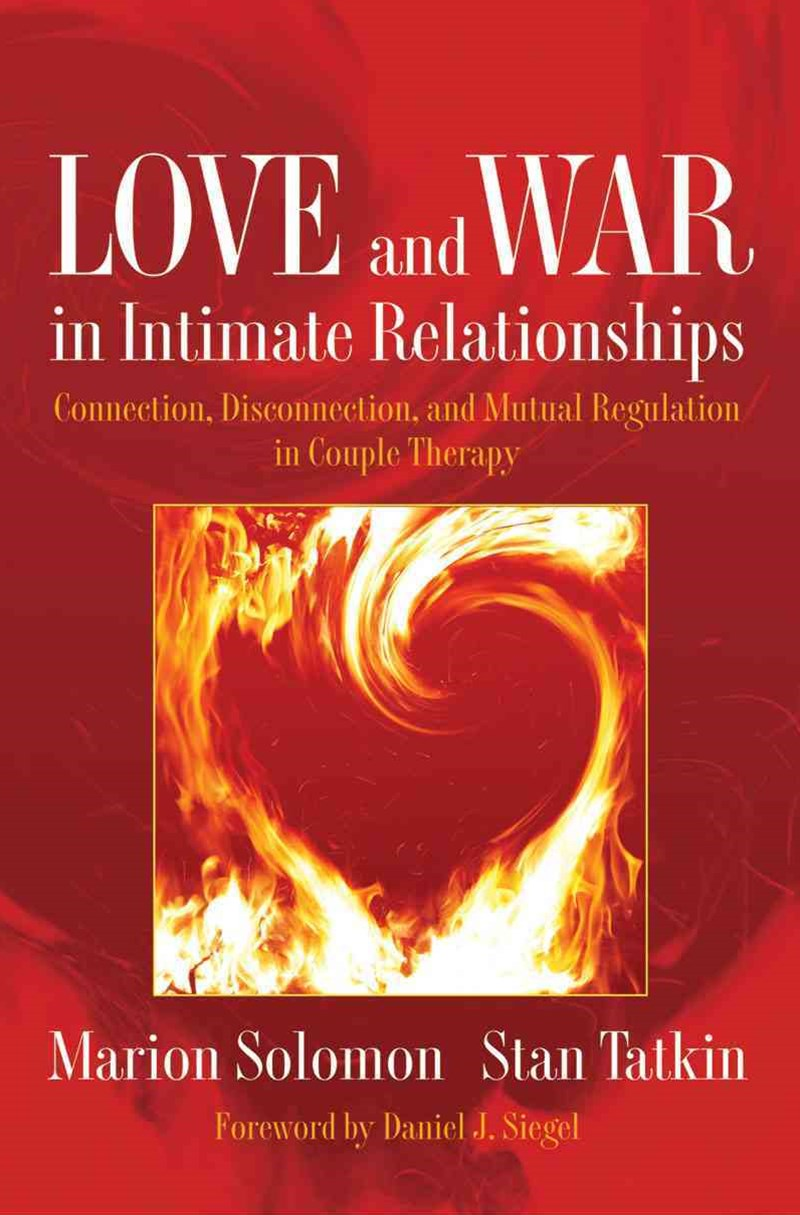 Love and War in Intimate Relationships a Psychobiological Approach to Couple Therapy