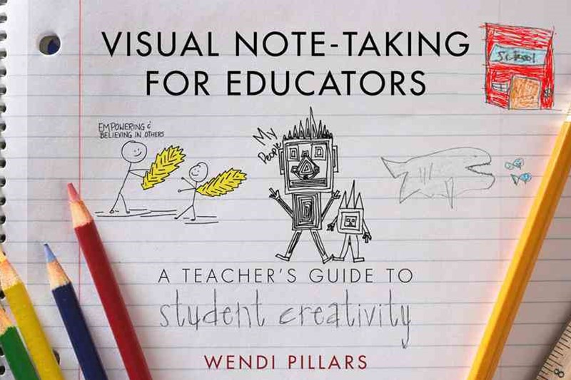 Visual Note-taking for Educators a Teacher's Guide for Student Creativity