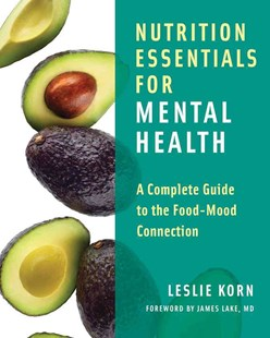 Nutrition Essentials for Mental Health a Complete Guide to the Food-mood Connection by Leslie Korn, PhD, James Lake, MD (9780393709940) - HardCover - Health & Wellbeing Diet & Nutrition