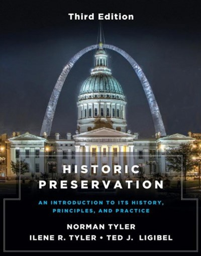 Historic Preservation, Third Edition an           Introduction to Its History, Principles, and Practice