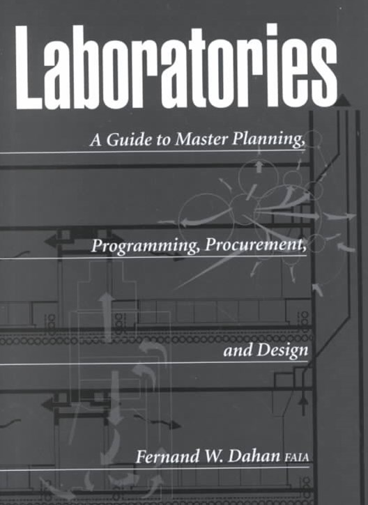 Laboratories a Guide to Master Planning, Programming, Procurement, and Design