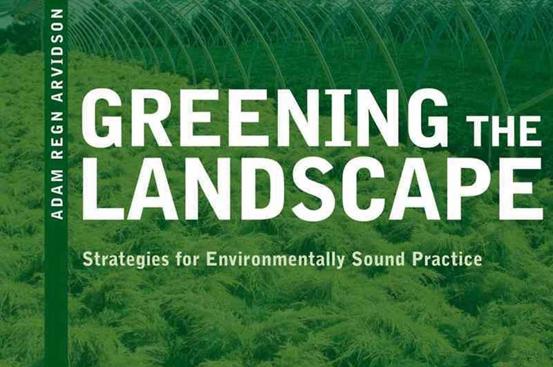 Greening the Landscape Strategies for Environmentally Sound Practice