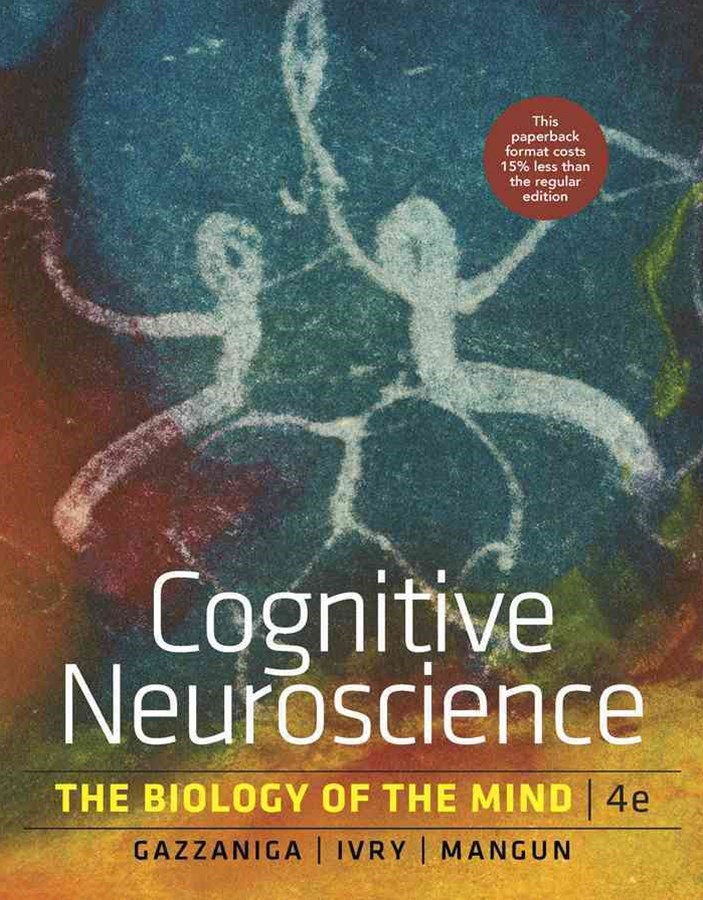 Cognitive Neuroscience the Biology of the Mind 4E Us Edition
