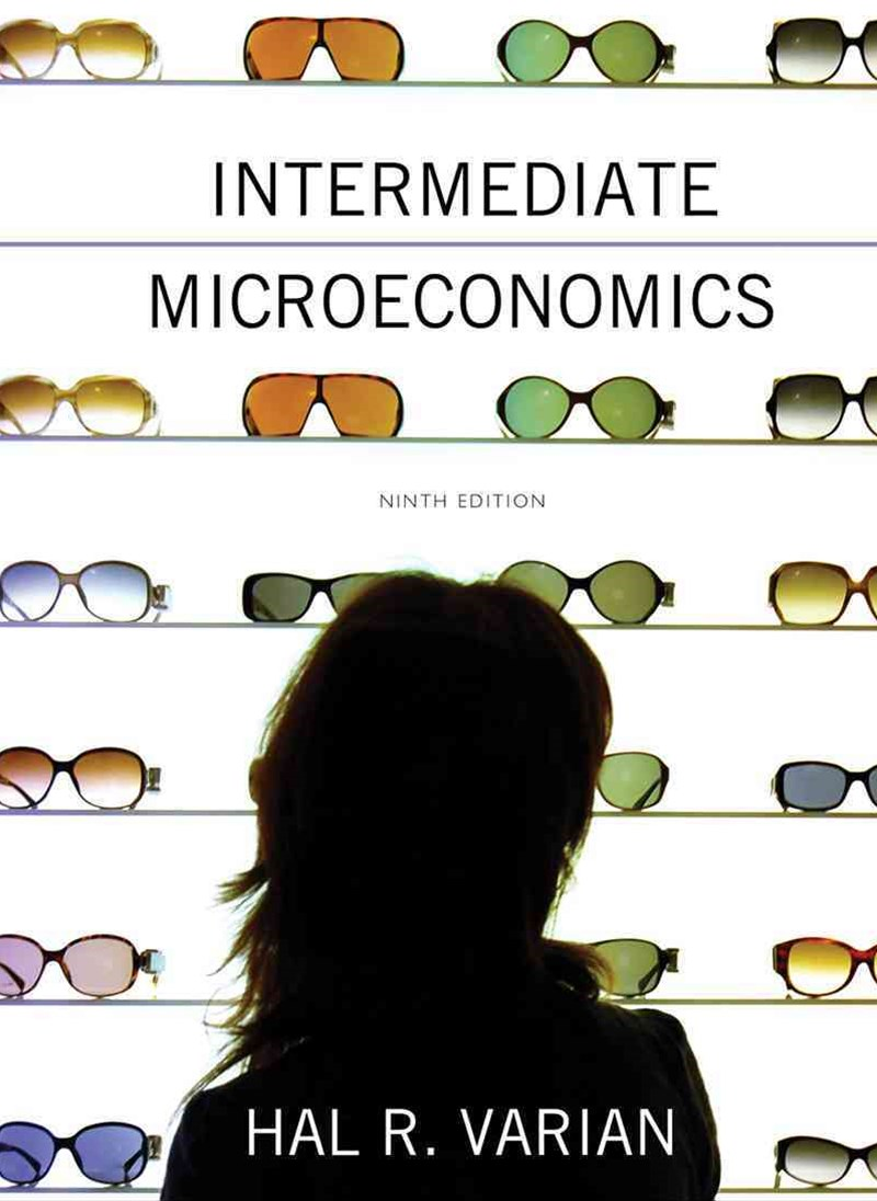 Intermediate Microeconomics a Modern Approach Ninth Edition