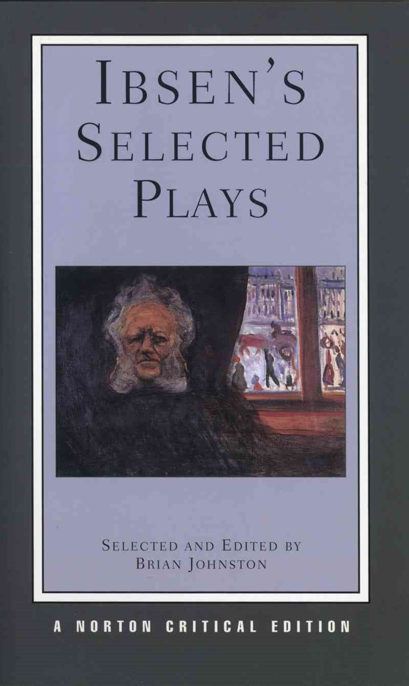 Ibsen's Selected Plays Norton Critical Edition