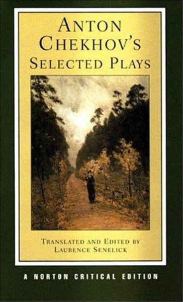 Anton Chekhov's Selected Plays Norton Critical Edition