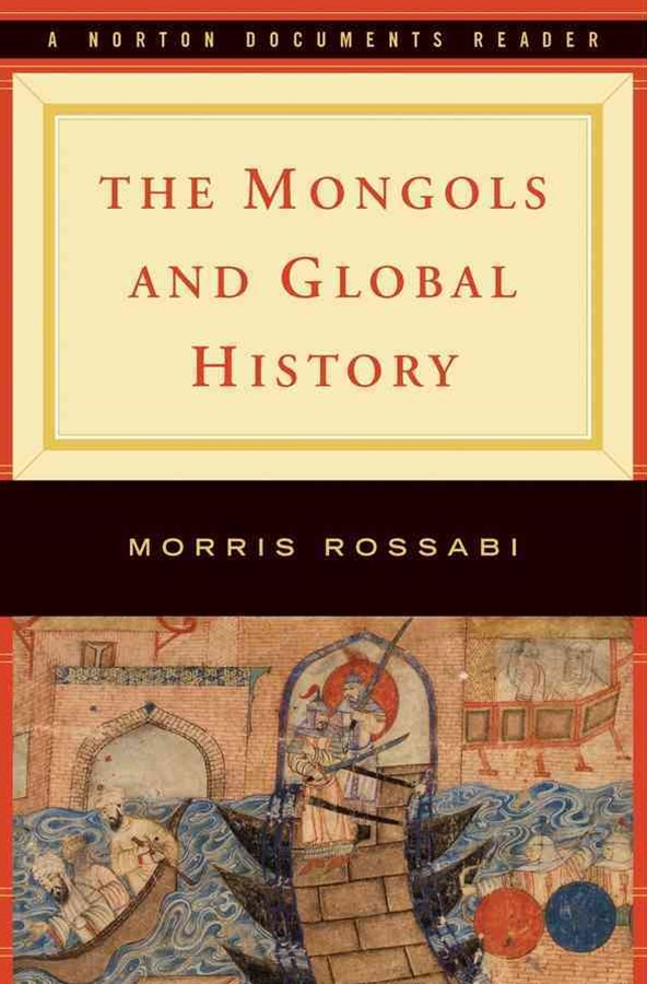 Mongols and Global History Norton Critical Edition