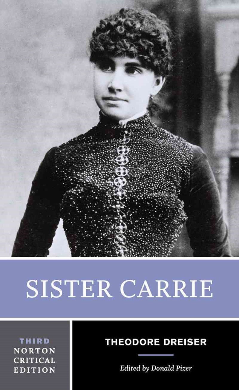 Sister Carrie 3E Norton Critical Edition