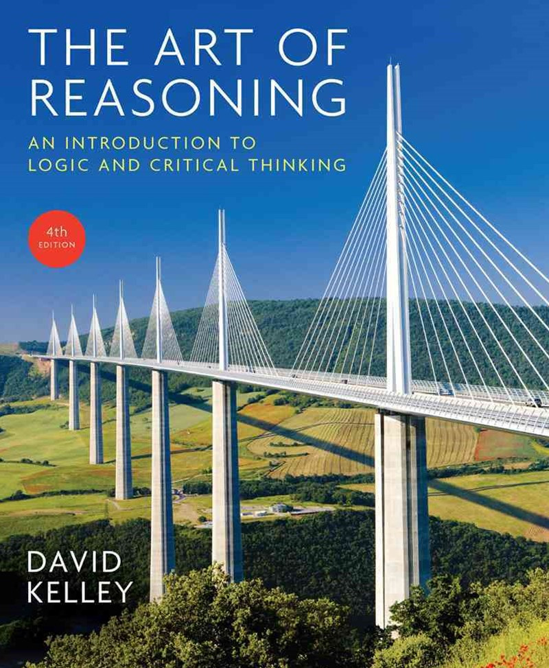The Art of Reasoning an Introduction to Logic and Critical Thinking Forth Edition