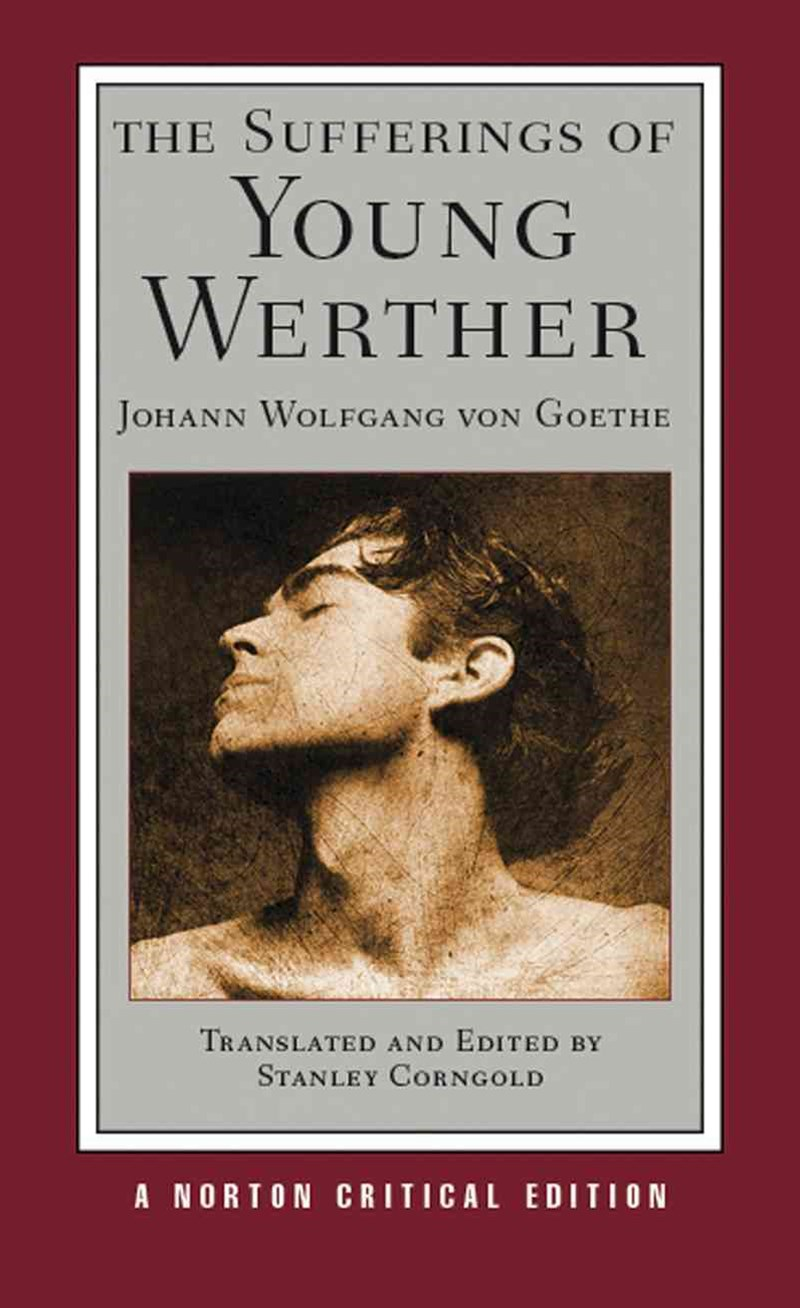 The Sufferings of Young Werther Norton Critical Edition