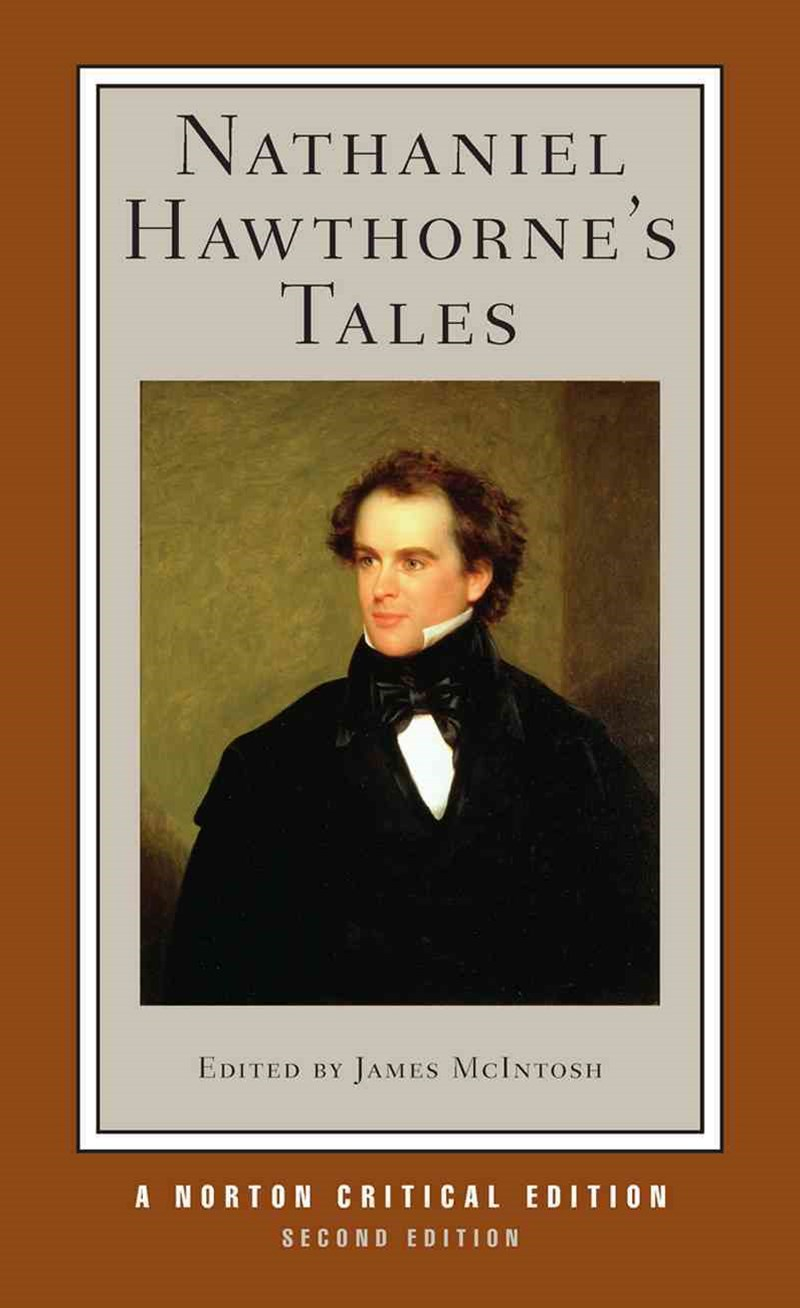 Nathaniel Hawthorne's Tales 2E Norton Critical Edition