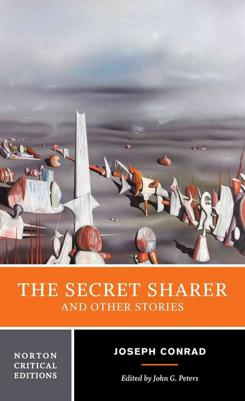 The Secret Sharer and Other Stories Norton Critical Edition
