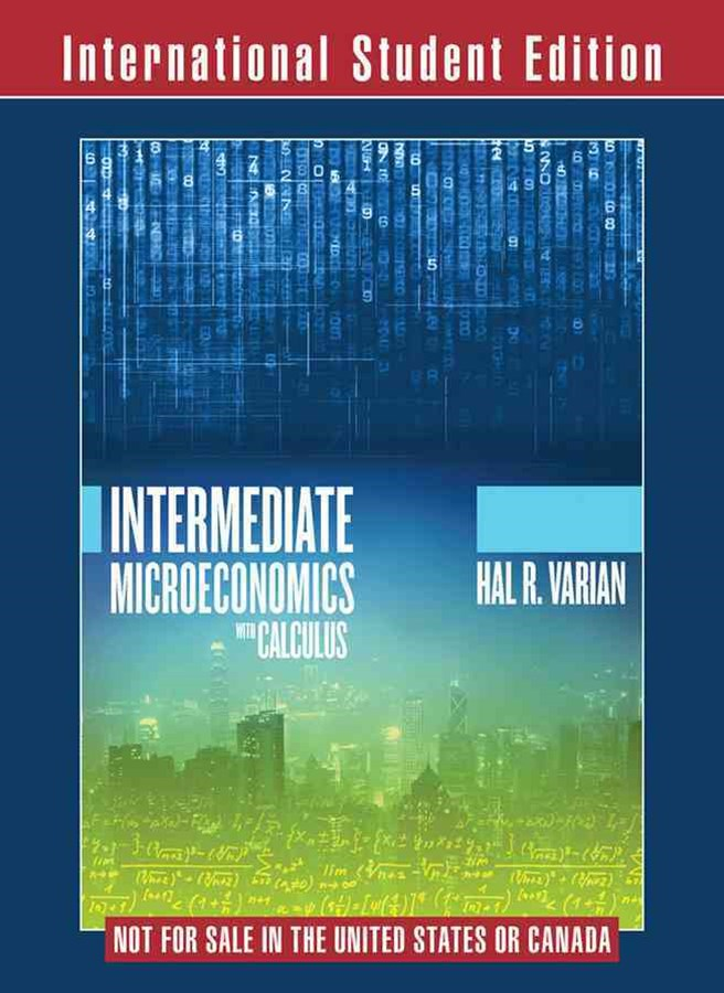 Intermediate Microeconomics with Calculus a Modern Approach 1E International Student Edition