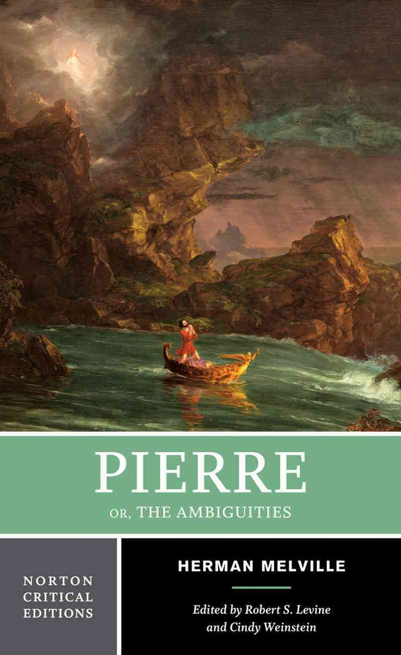 Pierre Or, the Ambiguities Norton Critical Edition