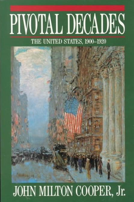 Pivotal Decades the United States 1900 to 1920