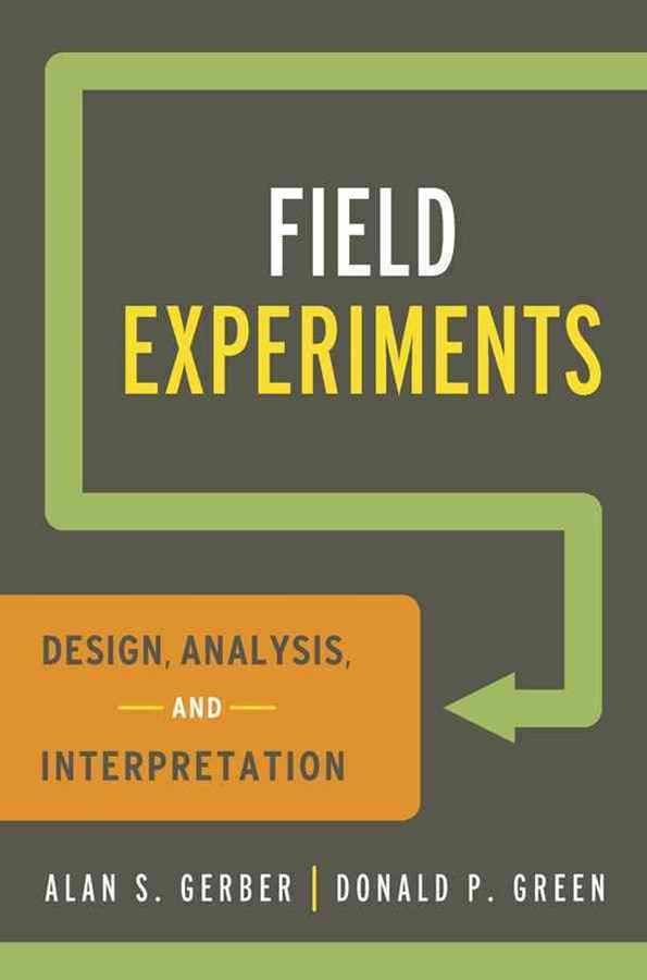 Field Experiments Design, Analysis, and Interpretation