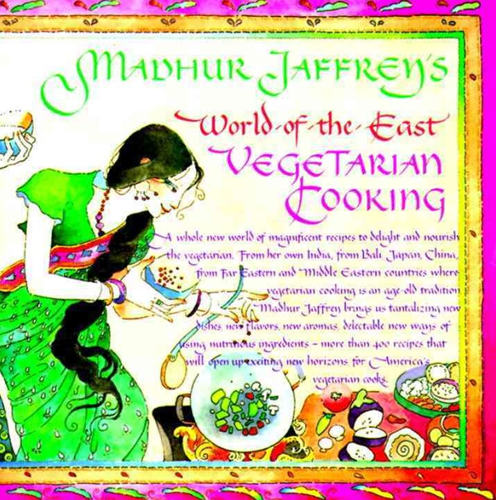 Madhur Jaffrey's World-of-the-East Vegetarian Cooking