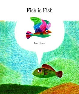 Fish Is Fish by Leo Lionni (9780394804408) - HardCover - Non-Fiction Animals