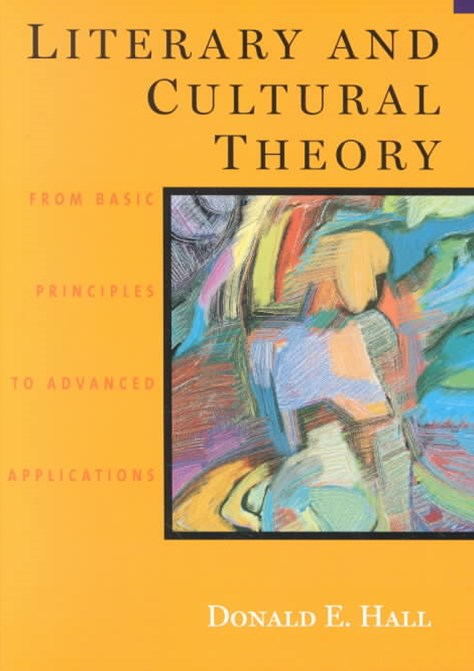 Literary and Cultural Theory : From Basic Principles to Advanced  Applications
