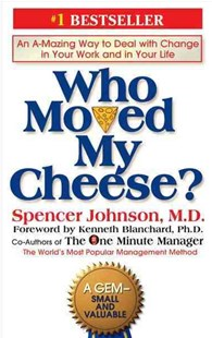 Who Moved My Cheese? by Spencer Johnson, Kenneth Blanchard (9780399144462) - HardCover - Business & Finance Organisation & Operations