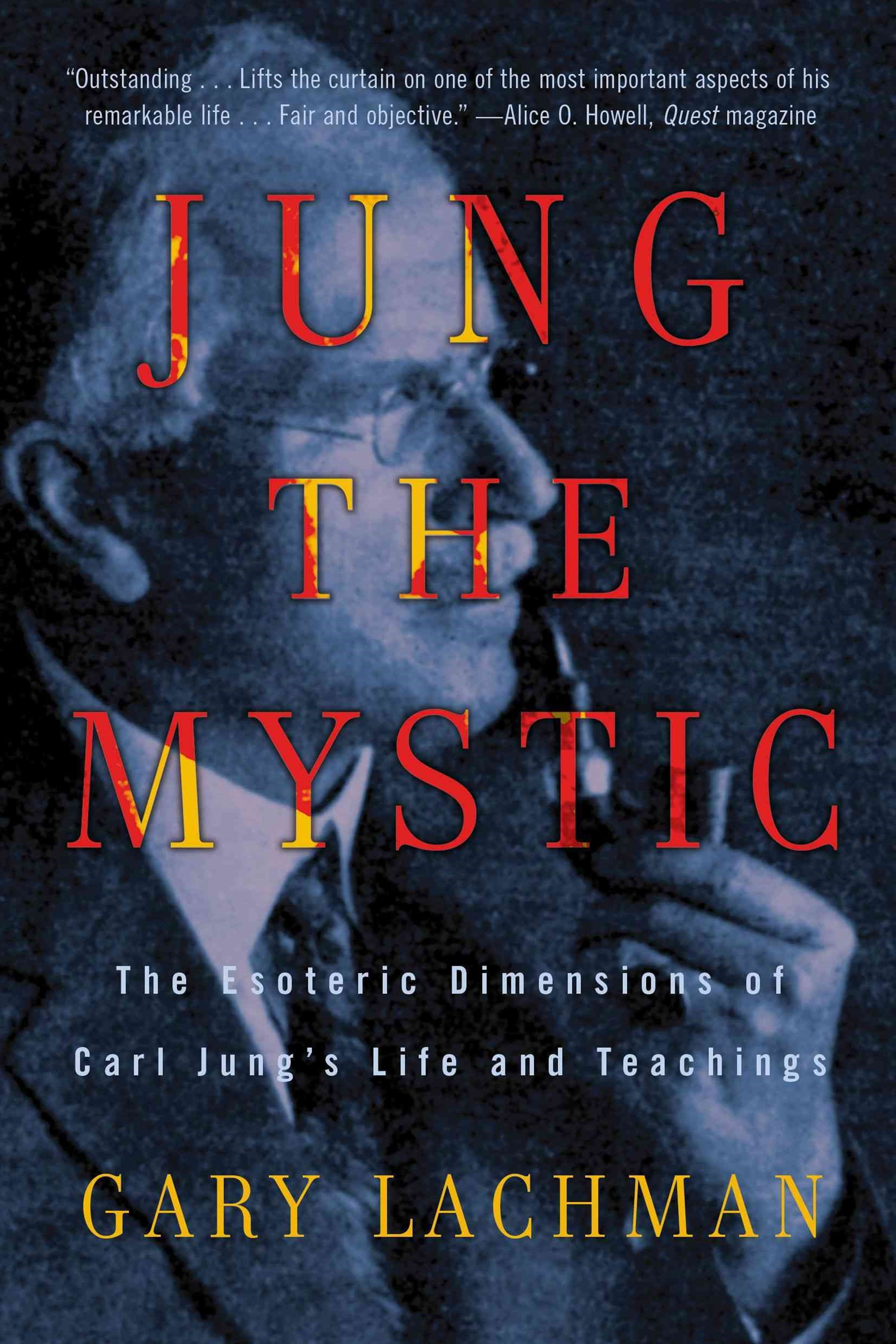 Jung The Mystic: The Esoteric Dimensions Of Carl Jung's LifeAnd Te