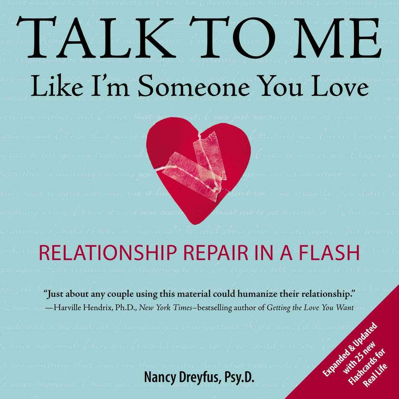 Talk To Me Like I'm Someone You Love: Relationship Repair InA Flash, Revised Edition