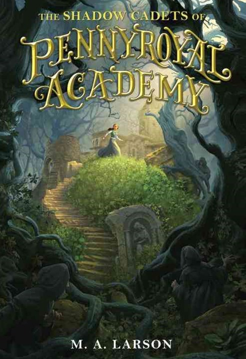 The Shadow Cadets of Pennyroyal Academy: Pennyroyal Academy (Book 2)