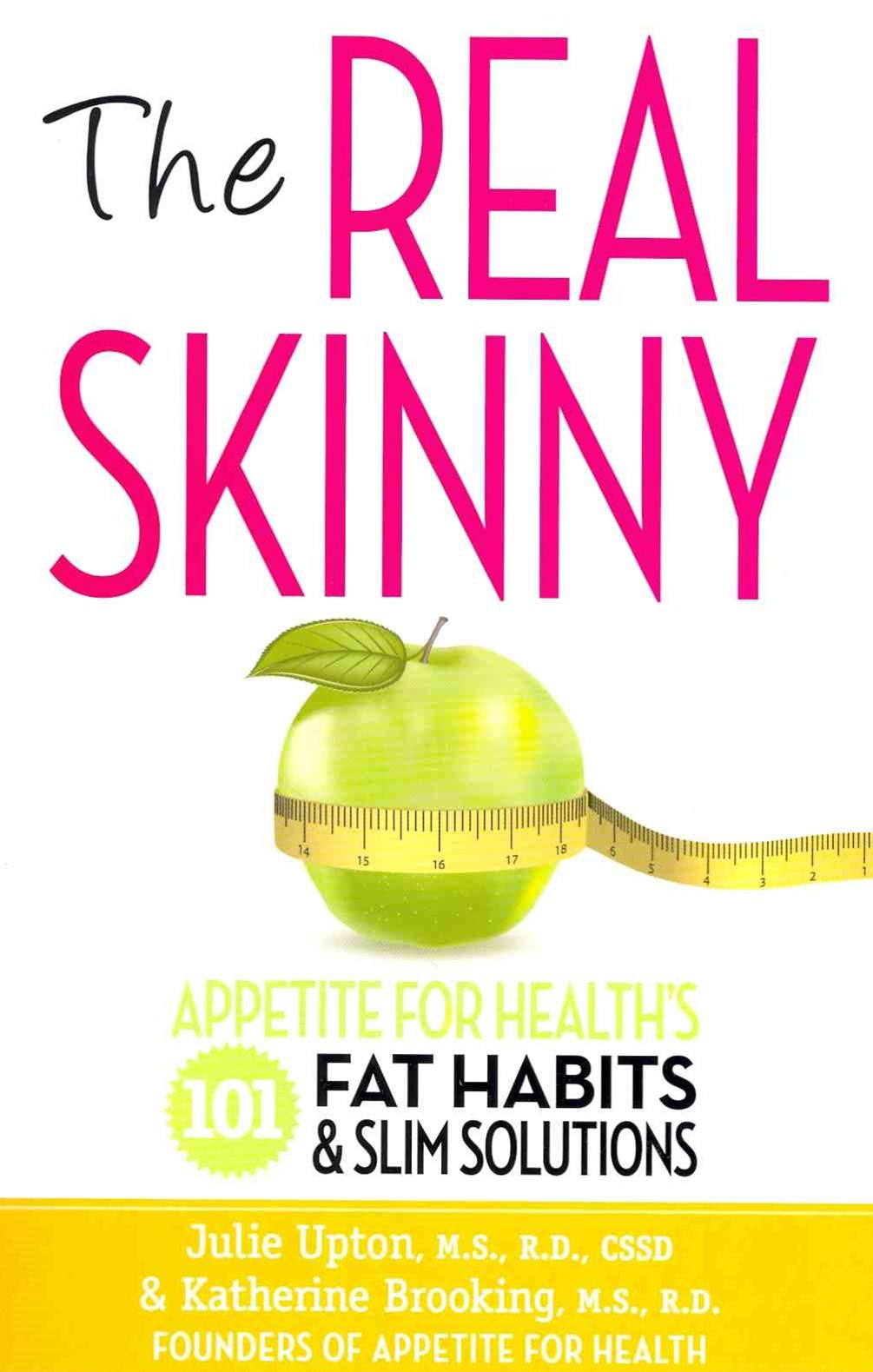 The Real Skinny: Appetite for Health's 101 Fat Habits & Slim Solutions