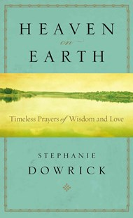 Heaven on Earth by Stephanie Dowrick (9780399164484) - PaperBack - Religion & Spirituality Spirituality