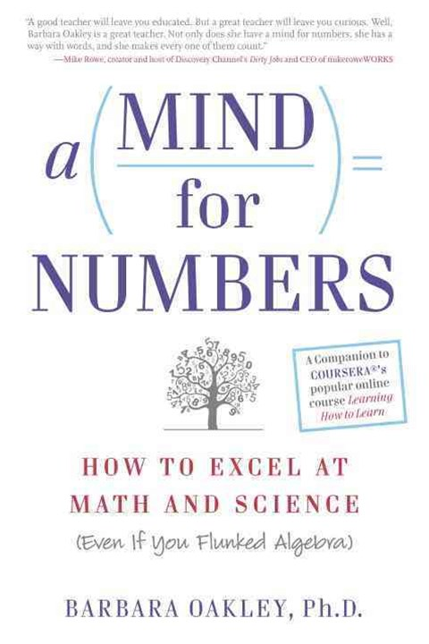 A Mind For Numbers: How To Excel At Math And Science (Even IfYou Flunked Algebra)