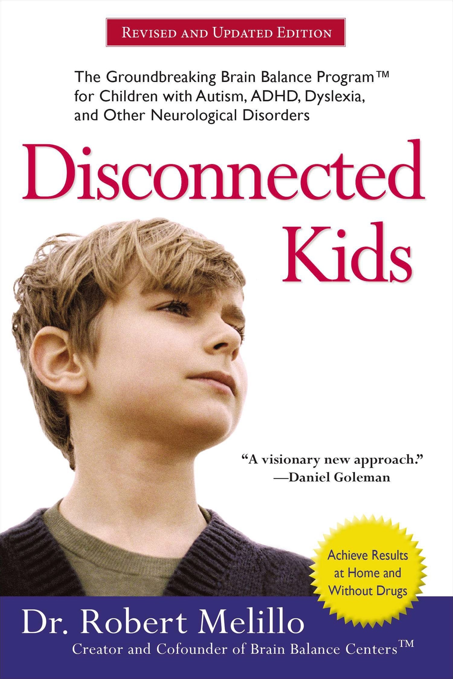 Disconnected Kids: The Groundbreaking Brain Balance Program for Childrenwith Autism, ADHD, Dyslexia, and Other Neurological Disorders