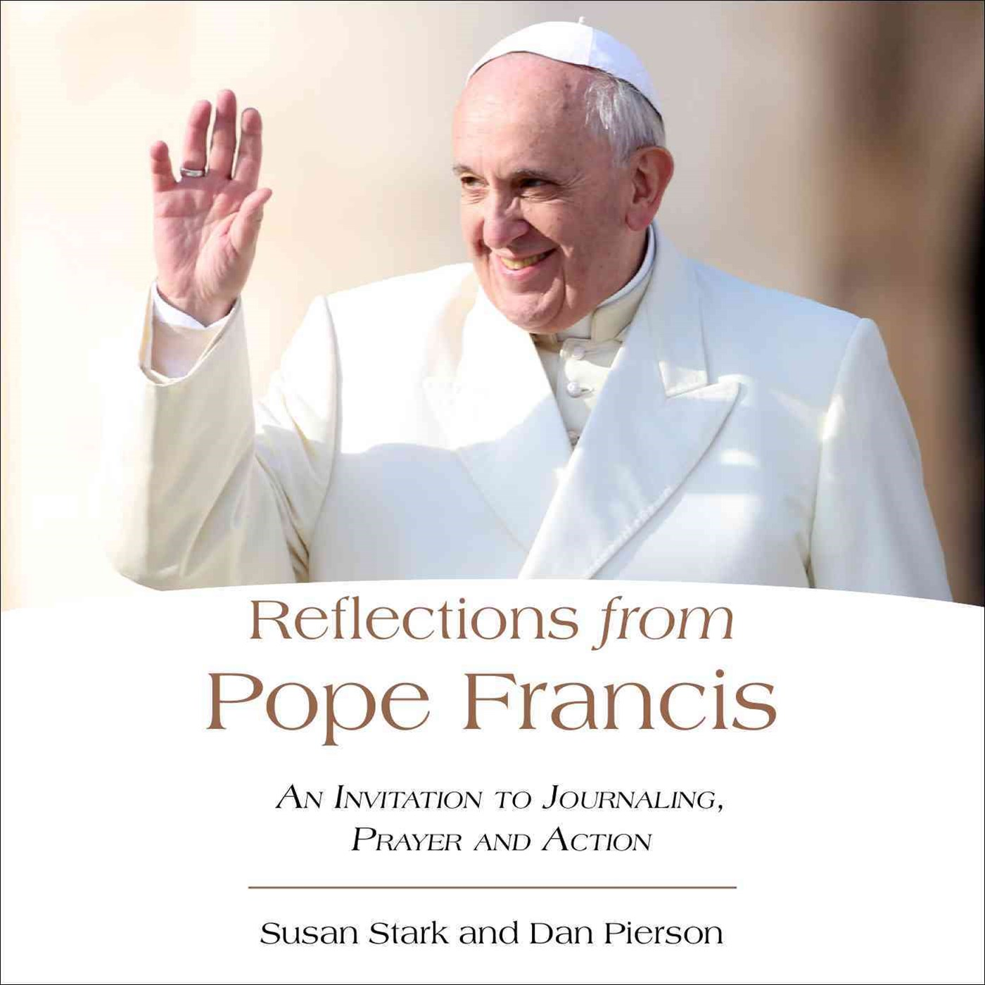 Reflections from Pope Francis: An Invitation to Journaling,Prayer, and Action