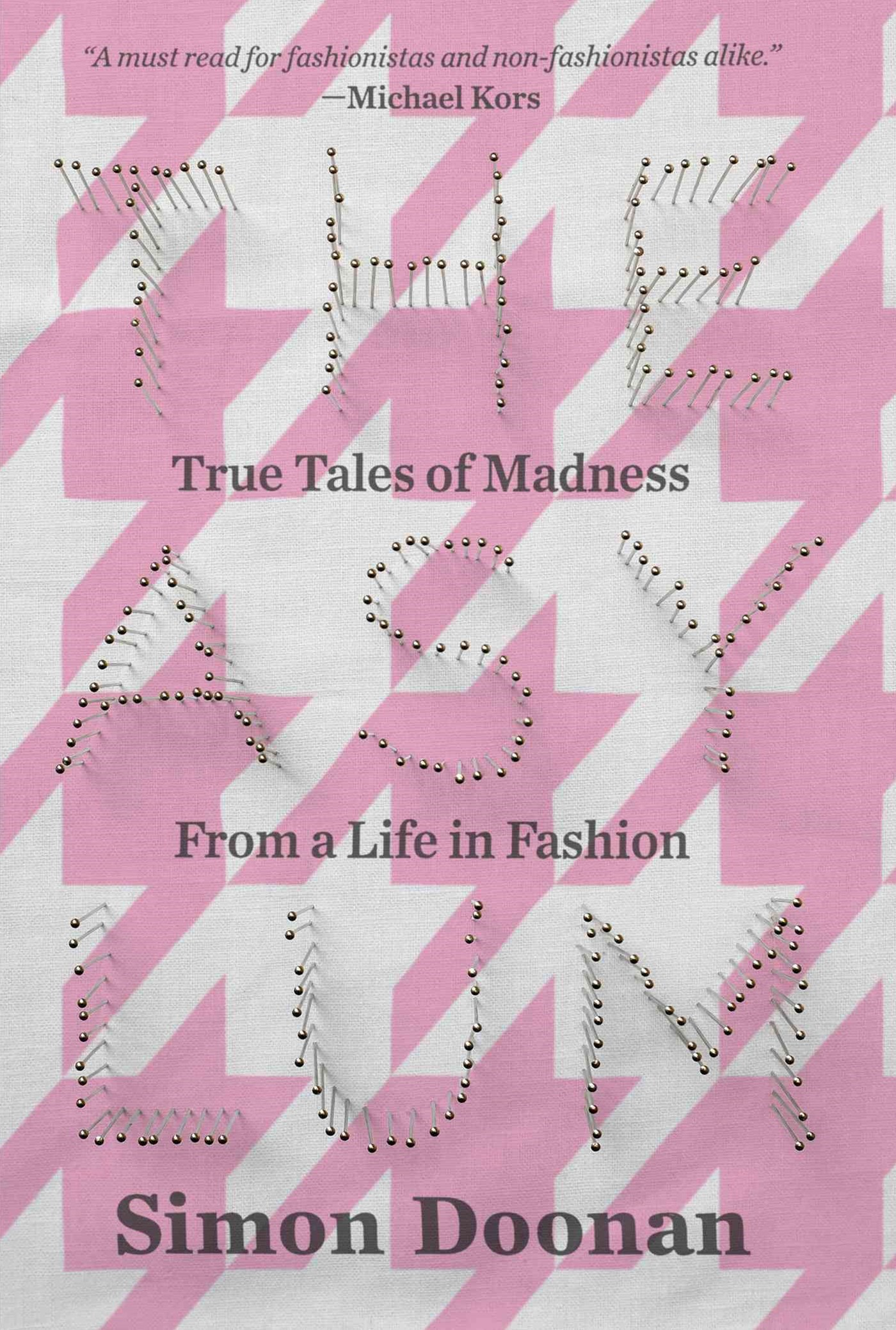 The Asylum: True Tales of Madness from a Life in Fashion