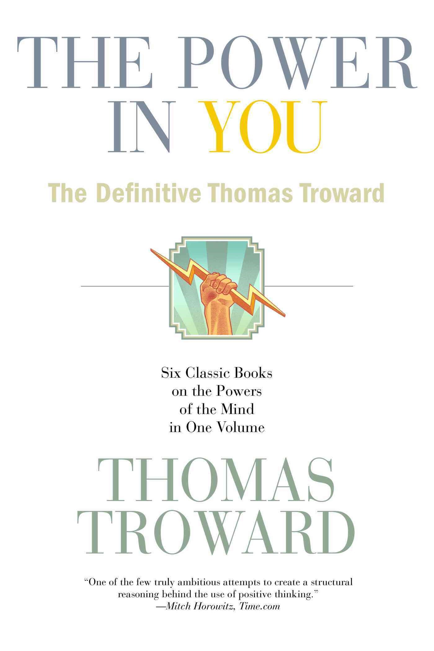 The Power In You: The Definitive Thomas Troward