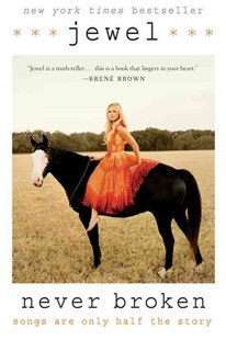 Never Broken: Songs Are Only Half the Story by Jewel (9780399185724) - PaperBack - Biographies Entertainment