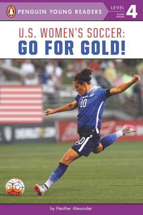 U.S. Women's Soccer: Go For Gold!