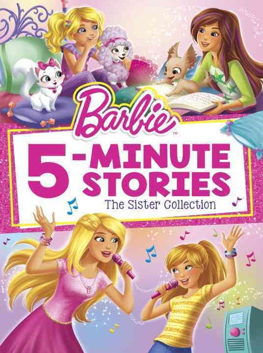 Barbie 5-Minute Stories: the Sister Collection (Barbie)