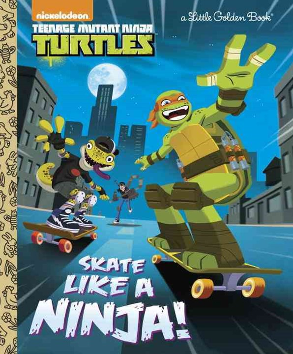 Skate Like a Ninja! (Teenage Mutant Ninja Turtles)