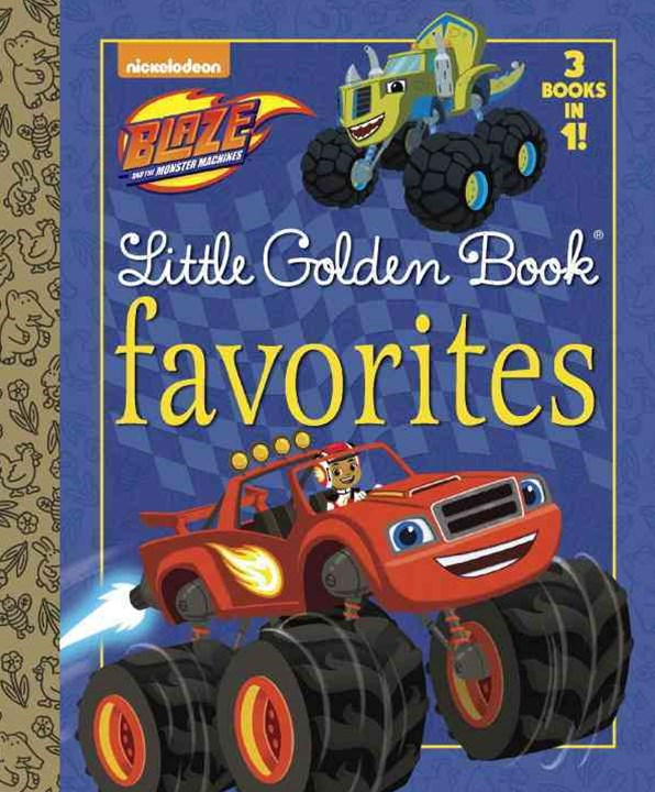 Blaze Little Golden Book Favorites (Blaze and the Monster Machines)