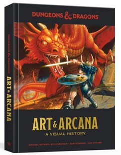 Dungeons And Dragons Art And Arcana by Kyle Newman, Michael Witwer, Jon Peterson (9780399580949) - HardCover - Art & Architecture General Art