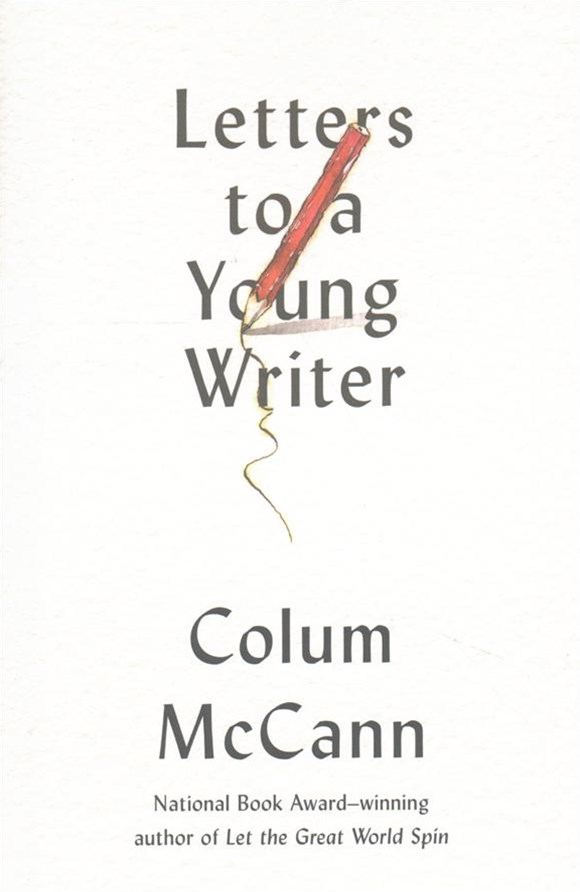 Letters to a Young Writer (and You Too)