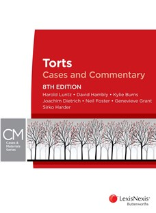 Torts: Cases and Commentary, 8th edition by Luntz, D Hambly, K Burns, J Dietrich, N Foster, G Grant, S Harder (9780409342093) - PaperBack - Reference Law