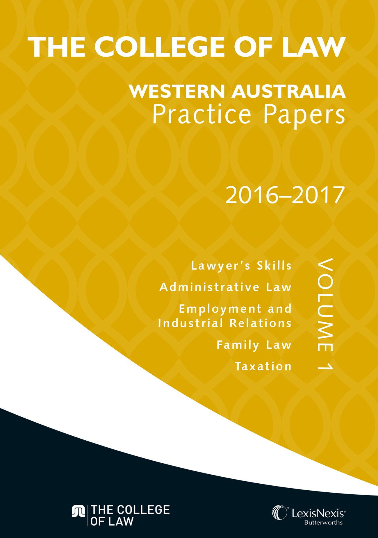 The College of Law WA Practice Papers 2016 —2017 - Volume 1