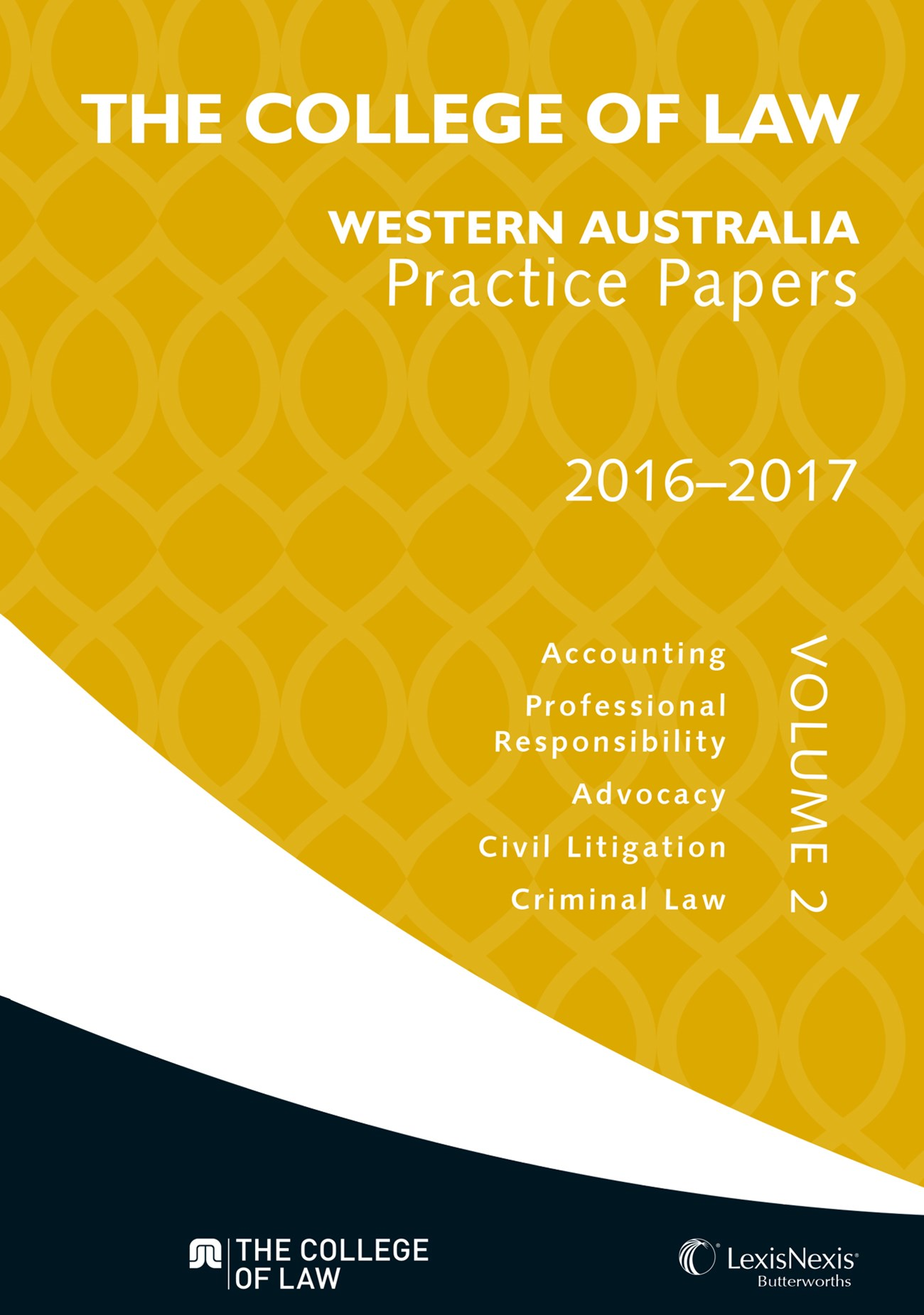 The College of Law WA Practice Papers 2016 —2017 - Volume 2